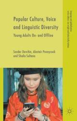 Popular Culture, Voice and Linguistic Diversity - Sender Dovchin, Alastair Pennycook, Shaila Sultana (ISBN: 9783319619545)