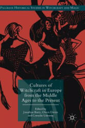 Cultures of Witchcraft in Europe from the Middle Ages to the Present (ISBN: 9783319637839)