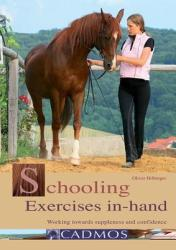Schooling Exercises In-Hand: Working Towards Suppleness and Confidence (2009)
