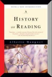 A History of Reading - Alberto Manguel (ISBN: 9780143126713)