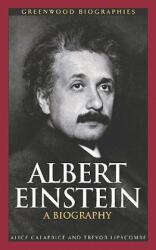 Albert Einstein: A Biography (ISBN: 9780313330803)