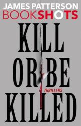 Kill or Be Killed: Thrillers (ISBN: 9780316320047)