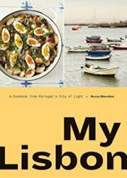My Lisbon: A Cookbook from Portugal's City of Light (ISBN: 9780399581717)
