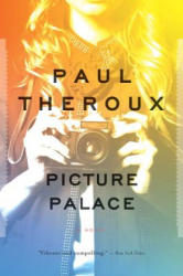 Picture Palace - Paul Theroux (ISBN: 9780544340800)