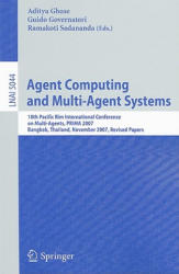 Agent Computing and Multi-agent Systems - 10th Pacific Rim International Conference on Multi-agent Systems, Prima 2007, Bangkok, Thailand, November 2 (2009)