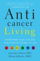 Anticancer Living: Transform Your Life and Health with the Mix of Six (ISBN: 9780735220416)