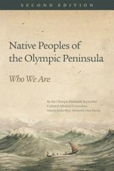 Native Peoples of the Olympic Peninsula: Who We Are, Second Edition (ISBN: 9780806146706)