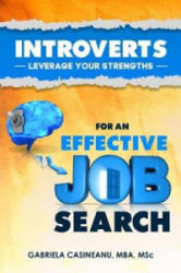 Introverts: Leverage Your Strengths for an Effective Job Search (ISBN: 9780995967700)