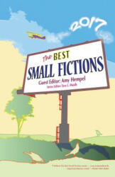 The Best Small Fictions 2017 (ISBN: 9780998966717)