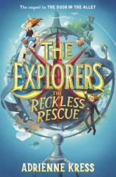 The Explorers: The Reckless Rescue (ISBN: 9781101940099)