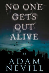 No One Gets Out Alive (ISBN: 9781250092380)