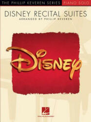 Disney Recital Suites: Phillip Keveren Series (ISBN: 9781540004581)