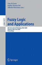 Fuzzy Logic and Applications - 8th International Workshop, WILF 2009 Palermo, Italy, June 9-12, 2009 Proceedings (2009)