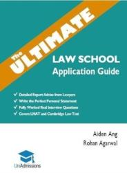 Ultimate Law School Application Guide - Detailed Expert Advise from Lawyers, Write the Perfect Personal Statement, Fully Worked Real Interview Questi (ISBN: 9781912557110)