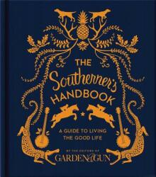 The Southerner's Handbook: A Guide to Living the Good Life (ISBN: 9780062242389)