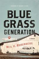 Bluegrass Generation: A Memoir (ISBN: 9780252083396)