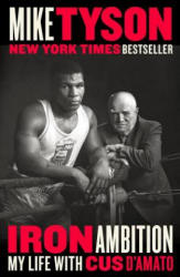 Iron Ambition: My Life with Cus d'Amato (ISBN: 9780525533634)