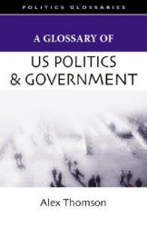 A Glossary of U. S. Politics and Government (ISBN: 9780804757300)