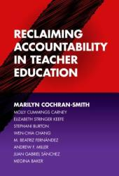 Reclaiming Accountability in Teacher Education (ISBN: 9780807759318)