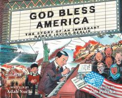 God Bless America: The Story of an Immigrant Named Irving Berlin (ISBN: 9781368015769)