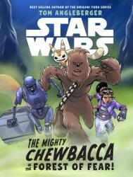 Star Wars: The Mighty Chewbacca in the Forest of Fear (ISBN: 9781368016292)