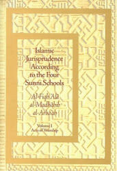 Islamic Jurisprudence According to the Four Sunni Schools - 'Abd al-Rahman al-Jaziri (ISBN: 9781887752978)