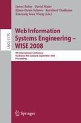 Web Information Systems Engineering - WISE 2008 - 9th International Conference, Auckland, New Zealand, September 1-3, 2008 : Proceedings (2008)