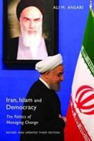 Iran, Islam and Democracy - The Politics of Managing Change (ISBN: 9781909942981)