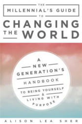 Millennial's Guide to the Universe - A New Generation's Handbook to Being Yourself, Living with Purpose, and Changing the World (ISBN: 9781510733213)