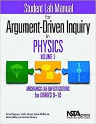 Student Lab Manual for Argument-Driven Inquiry in Physics, Volume 1 - Mechanics Lab Investigations for Grades 9-12 (ISBN: 9781681405797)