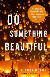 DO SOMETHING BEAUTIFUL (ISBN: 9780802417121)