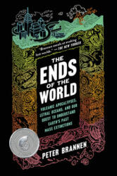 The Ends of the World: Volcanic Apocalypses, Lethal Oceans, and Our Quest to Understand Earth's Past Mass Extinctions (ISBN: 9780062364814)