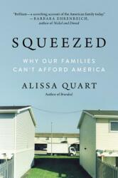 Squeezed: Why Our Families Can't Afford America (ISBN: 9780062412256)