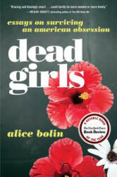Dead Girls - Alice Bolin (ISBN: 9780062657145)