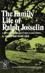The Family Life of Ralph Josselin, a Seventeenth-Century Clergyman: An Essay in Historical Anthropology (ISBN: 9780393008494)