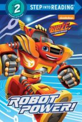 Robot Power! (Blaze and the Monster Machines) - Celeste Sisler, Dave Aikins (ISBN: 9780525578215)