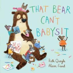 That Bear Can't Babysit (ISBN: 9780763699529)