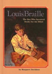 Louis Braille: The Boy Who Invented Books for the Blind (ISBN: 9780812498226)