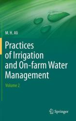 Practices of Irrigation & On-Farm Water Management: Volume 2 (2011)