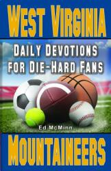 Daily Devotions for Die-Hard Fans West Virginia Mountaineers (ISBN: 9780997330922)