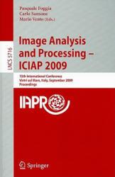 Image Analysis and Processing -- ICIAP 2009 - Pasquale Foggia, Carlo Sansone, Mario Vento (2009)