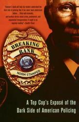 Breaking Rank: A Top Cop's Expose of the Dark Side of American Policing (ISBN: 9781560258551)