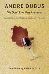 We Don't Live Here Anymore: Collected Short Stories and Novellas, Volume 1 (ISBN: 9781567926163)