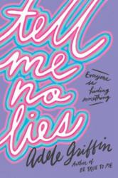 Tell Me No Lies (ISBN: 9781616206765)
