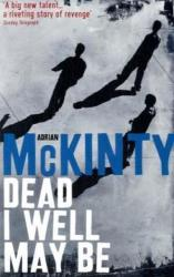 Dead I Well May be (2009)