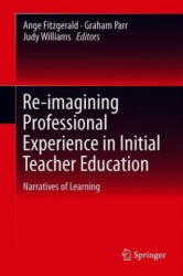 Re-imagining Professional Experience in Initial Teacher Education - Narratives of Learning (ISBN: 9789811308147)