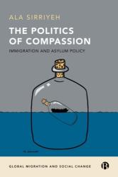 politics of compassion - Immigration and asylum policy (ISBN: 9781529200423)