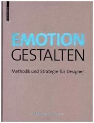 Emotion gestalten - Methodik und Strategie fur Designer (ISBN: 9783035613285)
