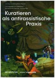 Kuratieren als antirassistische Praxis (ISBN: 9783110543063)