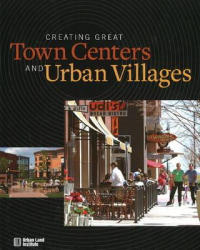 Creating Great Town Centers and Urban Villages (2008)